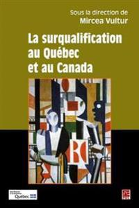 La surqualification au Quebec et Canada