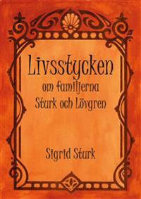 Livsstycken : om familjerna Sturk och Lövgren