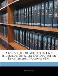 Archiv Für Die Artillerie- Und Ingenieur-Offiziere Des Deutschen Reichsheeres, Dreiundsechzigster Band