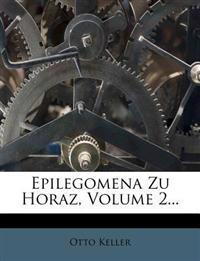 Epilegomena Zu Horaz, Volume 2...