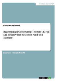 Rezension Zu Gesterkamp, Thomas (2010): Die Neuen Vater Zwischen Kind Und Karriere