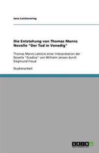Die Entstehung Von Thomas Manns Novelle Der Tod in Venedig