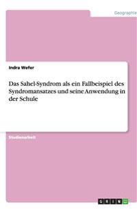 Das Sahel-Syndrom ALS Ein Fallbeispiel Des Syndromansatzes Und Seine Anwendung in Der Schule