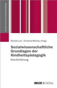 Sozialwissenschaftliche Grundlagen der Kindheitspädagogik
