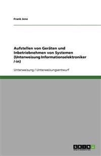 Aufstellen Von Geraten Und Inbetriebnehmen Von Systemen (Unterweisung Informationselektroniker /-In)