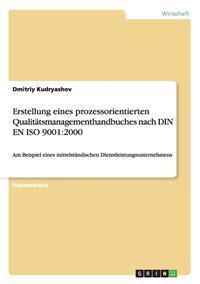 Erstellung Eines Prozessorientierten Qualitatsmanagementhandbuches Nach Din En ISO 9001