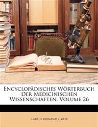 Encyclopädisches Wörterbuch der medicinischen Wissenschaften, Sechsundzwanzigster Band.