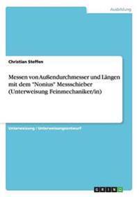 """Messen von Außendurchmesser und Längen mit dem """"Nonius"""" Messschieber (Unterweisung Feinmechaniker/in)"""