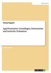 App-Promotion. Grundlagen, Instrumente Und Kritische Evaluation