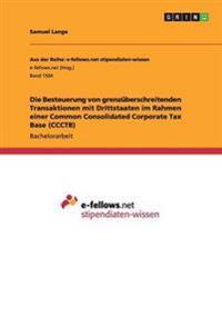 Die Besteuerung Von Grenzuberschreitenden Transaktionen Mit Drittstaaten Im Rahmen Einer Common Consolidated Corporate Tax Base (Ccctb)