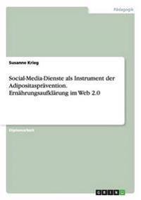 Social-Media-Dienste als Instrument der Adipositasprävention. Ernährungsaufklärung im Web 2.0