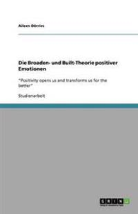 Die Broaden- Und Built-Theorie Positiver Emotionen