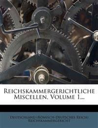 Reichskammergerichtliche Miscellen.