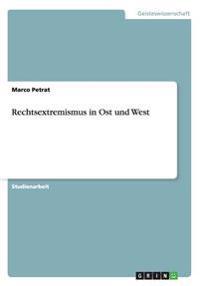 Rechtsextremismus in Ost und West