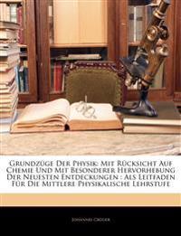 Grundzüge der Physik: mit Rücksicht auf Chemie als Leitfaden für die Mittlere physikalische Lehrstufe, Zehnte Auflage
