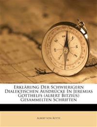 Erklärung Der Schwierigern Dialektischen Ausdrücke In Jeremias Gotthelfs (albert Bitzius) Gesammelten Schriften