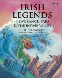 Irish Legends: Newgrange, Tara & the Boyne Valley