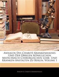 Annalen Des Charité-Krankenhauses Und Der Übrigen Königlichen Medicinisch-Chirurgischen Lehr- Und Kranken-Anstalten Zu Berlin, Erster Jahrgang