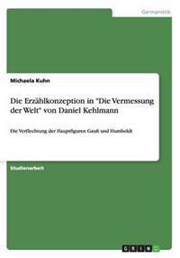 """Die Erzahlkonzeption in """"die Vermessung Der Welt"""" Von Daniel Kehlmann"""