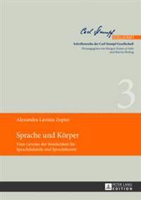 Sprache Und Koerper..: Vom Gewinn Der Sinnlichkeit Fuer Sprachdidaktik Und Sprachtheorie