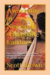 Awakening in Newcastle -Graysville Landing-: Delightful Romance Story Engaging Are-Old Biblical Covnants to Find the Right Marriage Mate