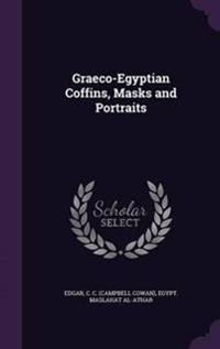 Graeco-Egyptian Coffins, Masks and Portraits