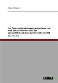 Das Osterreichische Umweltstrafrecht VOR Und Nach Der Eg-Richtlinie Uber Den Strafrechtlichen Schutz Der Umwelt Von 2008