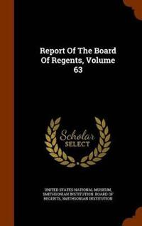 Report of the Board of Regents, Volume 63