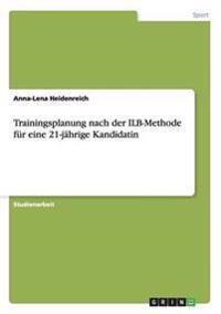 Trainingsplanung nach der ILB-Methode für eine 21-jährige Kandidatin