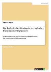 Rolle Der Textilindustrie Im Englischen Industrialisierungsprozess