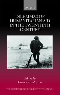 Dilemmas of Humanitarian Aid in the Twentieth Century