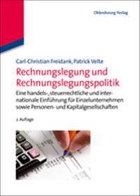 Rechnungslegung Und Rechnungslegungspolitik: Eine Handels-, Steuerrechtliche Und Internationale Einfuhrung Fur Einzelunternehmen Sowie Personen- Und K