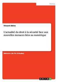 L'Actualite Du Droit a la Securite Face Aux Nouvelles Menaces Liees Au Numerique