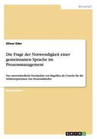 Die Frage Der Notwendigkeit Einer Gemeinsamen Sprache Im Prozessmanagement