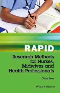 Rapid Research Methods for Nurses, Midwives and Health Professionals