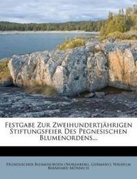 Festgabe zur zweihundertjährigen Stiftungsfeier des Pegnesischen Blumenordens.