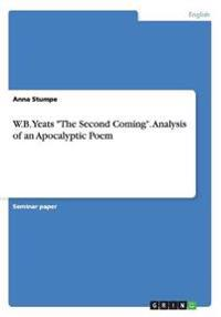 W.B. Yeats the Second Coming. Analysis of an Apocalyptic Poem