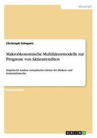 Makrookonomische Multifaktormodelle Zur Prognose Von Aktienrenditen