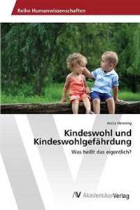 Kindeswohl Und Kindeswohlgefahrdung