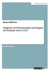 Vergleich von Übersetzungen und Exegese der Perikope Gen 6, 13-22