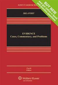 Evidence: Cases, Commentary, and Problems