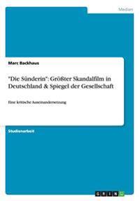 """""""Die Sunderin"""": Groter Skandalfilm in Deutschland & Spiegel Der Gesellschaft"""