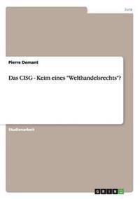 """Das Cisg - Keim Eines """"Welthandelsrechts""""?"""