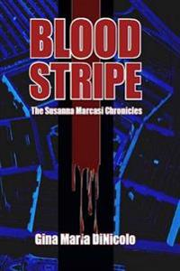 Blood Stripe: The Susanna Marcasi Chronicles