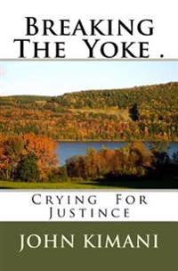 Breaking the Yoke .: Crying for Justince