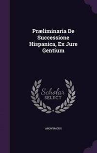 Praeliminaria de Successione Hispanica, Ex Jure Gentium