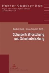 Schulportraetforschung Und Schulentwicklung: Grundlegung, Modelle, Projekte, Instrumentarien- Unter Mitarbeit Und Beratung Von Franz Hammerer Und Wilh