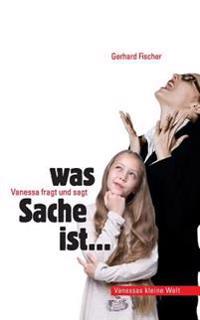 Vanessa Fragt Und Sagt: Was Sache Ist