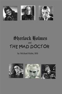 Sherlock Holmes and the Mad Doctor