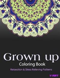 Grown Up Coloring Book: Coloring Books for Grownups: Stress Relieving Patterns